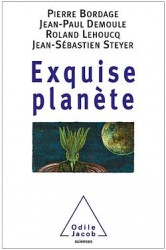 Une planète exquise à savourer sans retenue !