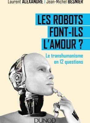 «Les robots font-ils l'amour ?» ben on se demande …